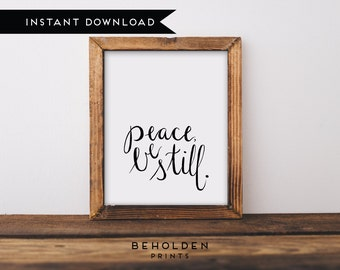 Printable, Peace Be Still, Dorm Wall Art, Quote Printable, Scripture Printable, Wall Art, Calligraphy Print, Bible Quotes, Digital Print