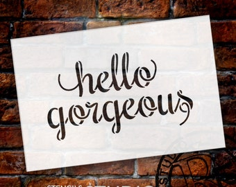 Hello Gorgeous - Cute Script - Word Stencil - Select Size - STCL1779 - by StudioR12