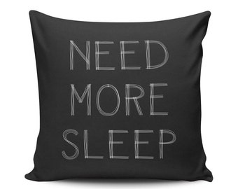 Need More Sleep - Throw Pillow - Home Decoration, Bed, Early Mornings