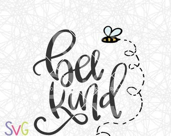 Bee Kind SVG DXF Cut File, Bee, Be Kind, Kindness, Quote, Handlettered Original, Cricut & Silhouette Compatible Digital Download File