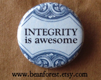 integrity is awesome - pinback button badge