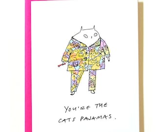 You're the Cat's Pajamas - Funny Cat Card - Cat Mom or Cat Dad
