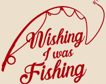 "Decal Wishing I Was Fishing - Various Colors - Size Ranges 6""x5"" - 12""x9.75"" - Price Ranges 3.99 - 15.99"