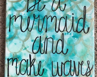 Be a Mermaid Canvas // Gifts for Her // Wall Art // Mermaid Gifts // Beach Decor // Blue Watercolor // Inspirational Quotes