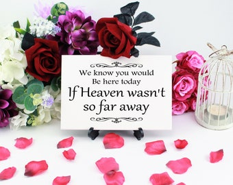 Wedding Memorial, Wedding Sign, Memorial Table Sign, Sentimental Sign, Heaven Sign, Wedding Remembrance, Loved Ones In Heaven, Gift, 382