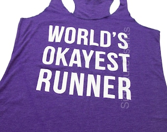 World's Okayest Runner, Workout Tank, Burnout Tank Top, Workout Burnout, Funny Workout tank, funny gym tank, womens workout tank top