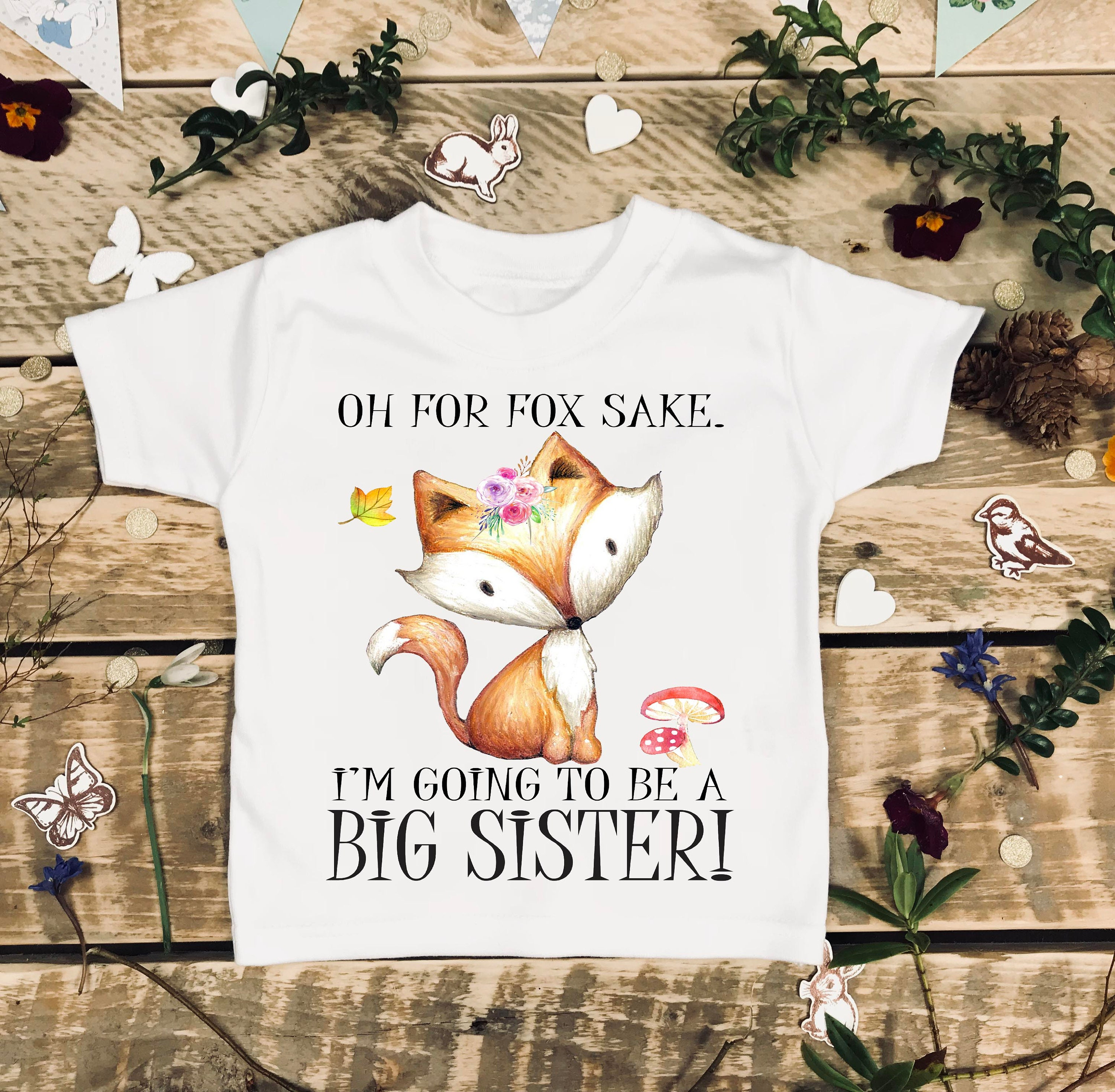 Oh For Fox Sake I m Going To Be a Big Sister Baby Clothes Sibling