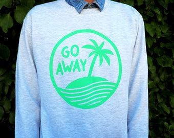 Go Away Sweater, Vacation Sweatshirt, Palm Tree Paradise Sweatshirt, Funny Pun Jumper, Mint Sweater, Pastel Jumper, Desert Island, Adventure