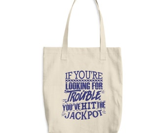 Funny Trouble Maker Cotton Tote Bag   Gambler Gift   Lottery Player Gift   If You're Looking for Trouble You've Hit the Jackpot