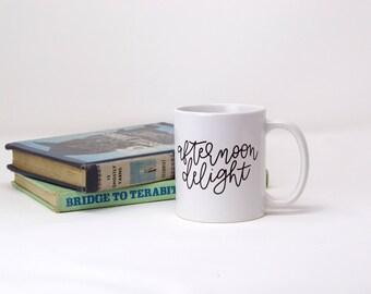 afternoon delight, afternoon delight mug, afternoon delight coffee, afternoon delight coffee mug, hand lettering, hand lettered coffee mug