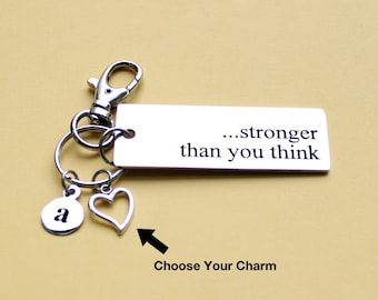 Personalized Stronger Than You Think Key Chain Stainless Steel Customized with Your Charm & Initial - K349