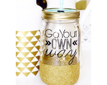 Go Your Own Way Personalized Bachelorette Tumblers - Mason Jar Tumbler - Glitter Dipped Tumbler - Inspirational Tumbler