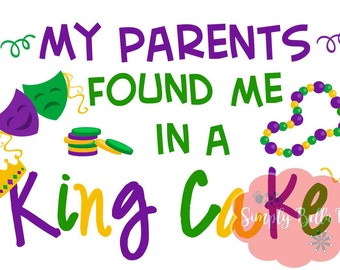 My Parents found me in a King Cake INSTANT DOWNLOAD Printable Digital Iron-On Transfer Design - DIY - Mardi Gras