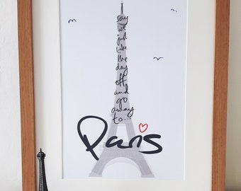 Go away to Paris Print (A4 & A5) home decor, gift, picture, poster, france, eiffel tower, wall art, decoration