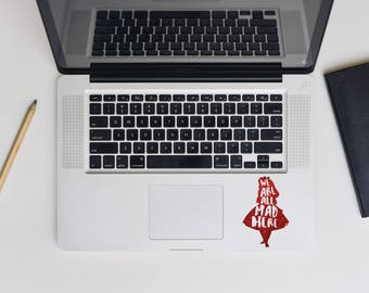 We all mad here decal, Alice in Wonderland decal,  for laptop, car, macbook, wall 150