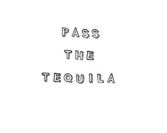 Pass The Tequila Card