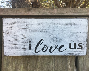 I love us, Fixer Upper Inspired Signs,12x5.5,Rustic Wood Signs, Farmhouse Signs, Wall Décor