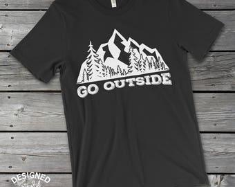 Go Outside Shirt   Go Outside   Camping Shirt   Outdoors Shirt   Nature Shirt   Outdoorsy Shirt   Hiking Shirt   Camping Shirt   Hiking