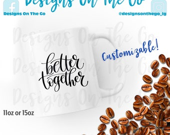 Coffee Mug, Better Together, Cup, 11oz, 12 oz, 15oz, 16oz, Travel Tumbler, Glass, Ceramic, Foil, Pink Gold Silver Metallic, Latte, Black