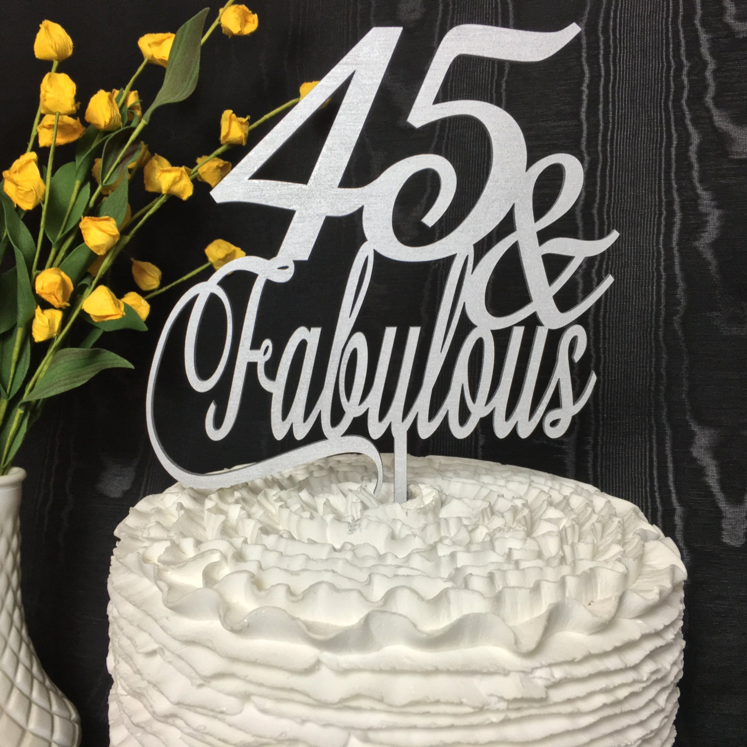 45th Cake Topper 45 Fabulous Cake Topper 45th Birthday