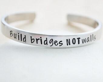 Political Cuff Bracelet - Build Bridges Not Walls - Immigrants Make America Great - Anti Trump Cuff - Liberal - Resistance - Resist