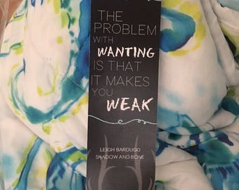 The problem with wanting is that it makes you weak leigh bardgugo bookmark