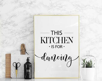 This kitchen is for dancing, Kitchen prints, Kitchen printables, Funny kitchen prints,Funny kitchen signs,Funny kitchen decor,Kitchen poster