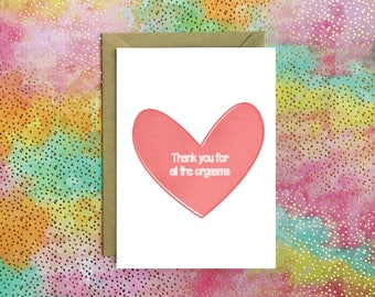 Thank You for All the Orgasms Naughty Funny Valentine's Day Card