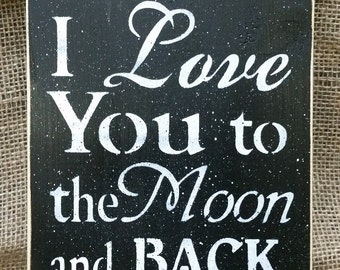 I Love You to the Moon and Back + sign for kids + grandkids