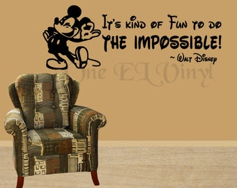 MICKEY MOUSE It's Kind of Fun To Do The Impossible! Vinyl Wall Quote Walt Disney Vinyl Decal