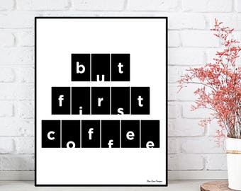 But first coffee, Coffee poster, Kitchen poster, Coffee quote, Office poster, Wall decor, Coffee time, Printable wall poster, Coffee lovers