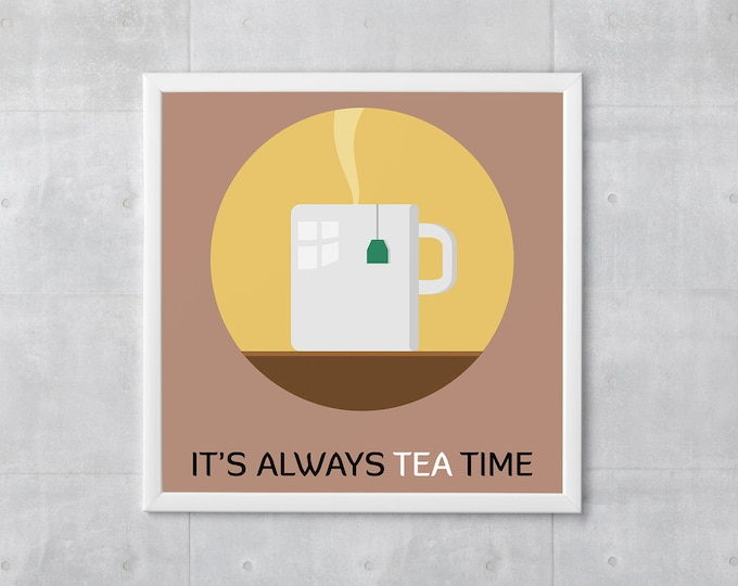 Tea Poster Print - It's Always Tea Time - Art Print, Multiple Sizes - 10x10 to 18x18 - Retro Classic Style, Funny Quote Wordplay