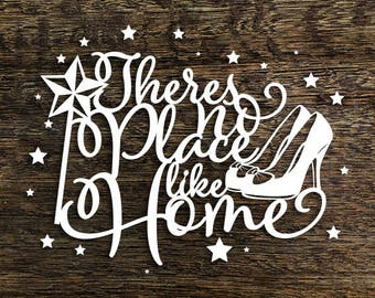 Papercut Template 'No Place Like Home' Wizard of Oz Inspired PDF JPEG for handcutting & SVG file for Silhouette Cameo or Cricut