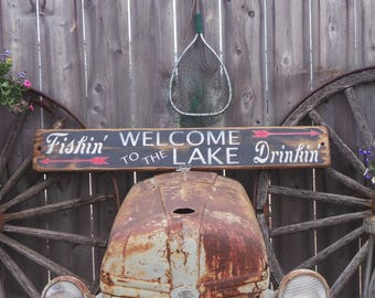 Welcome to the Lake/Fishing/Drinking  Rustic Wood Sign  Cabin Lodge Beer Vintage Distressed Camping