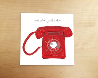 birthday card - Illustrated cards - hand drawn card - funny card - illustration - retro card - rotary phone - blank cards - greeting cards