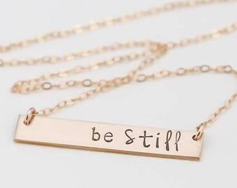 Be Still Necklace / Be Still and Know / Psalm 46:10 / Bible Verse Necklace / Christian Jewelry / Gold Filled, Silver, Rose Gold