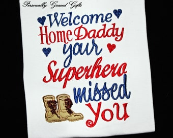 Military Welcome Home Daddy Your Superhero Missed You Boys Embroidered Shirt or Bodysuit Army Air Force Navy Marine-Update as Needed