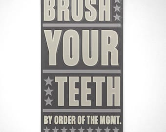 Kids Bathroom Decor, Neutral Bathroom Art, Brush Your Teeth By Order of the Management Art Block, Dental Office Decor