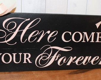 Here Comes your FOREVER Sign/Photo Prop/U Choose Colors/Great Shower Gift/Black and Champagne/Wood Sign/Wedding Sign/Hand Painted