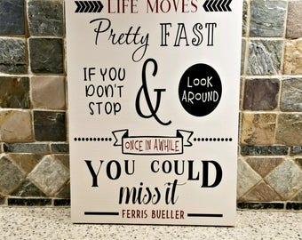 Ferris Bueller Quote Sign, Movie Quote, 80's Quote