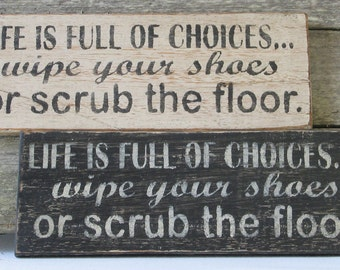 Life is Full of Choices Wooden Sign
