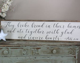 They Broke Bread in Their Homes and Ate Together Wood Sign, Acts 2:46, Christian Home Decor, Farmhouse Dining Room Scripture Wall Art