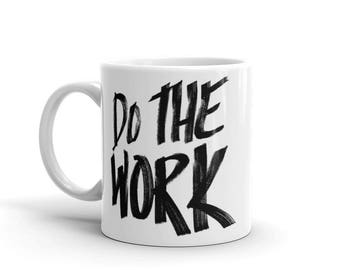 Gift for College Graduate, CEO, or Math Teacher  |  Do The Work Coffee/Tea Mug