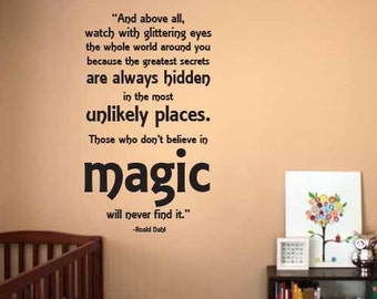 Roald Dahl Wall Art - Those who don't believe in MAGIC