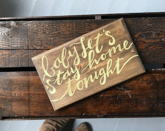 Let's Stay Home // wood sign