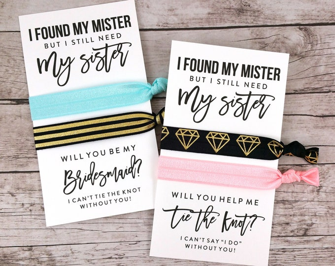 Bridesmaid Proposal Hair Ties, I Found My Mister but I Still Need My Sister (FPS0HT2)
