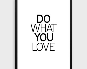Do What You Love Print | Love What You Do, Motivational Poster, Printable poster, Wall art, Scandinavian Poster, Nordic Decor