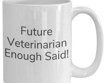 Future veterinarian enough said! mug