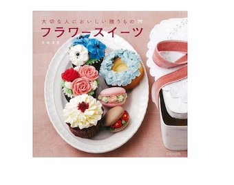 """How to make Flower Sweets Recipe Book """"Flower Sweets"""" 457921322X Free Shipping from Japan"""