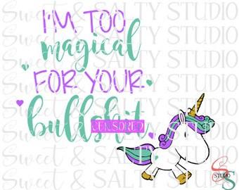 i'm too magical for your bullish*t unicorn digital file